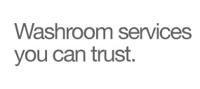 washroom services you can trust